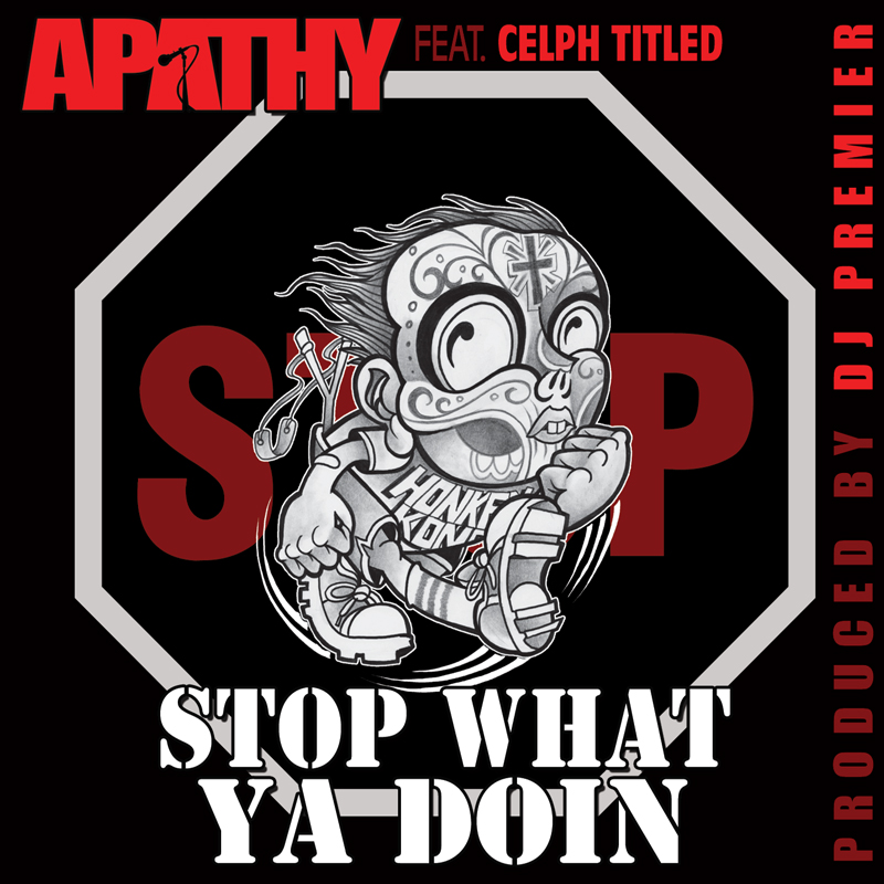 "Apathy + Celph Titled - ""Stop What Your Doing"" (prod. DJ Premier)"