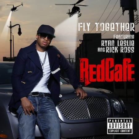 "Red Cafe – ""Fly Together"" (feat. Rick Ross & Ryan Leslie)"