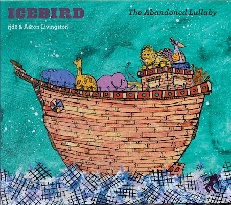 "Icebird (RJD2 + Aaron Livingston) - ""The Abandoned Lullaby"" - @@@@ (Review)"