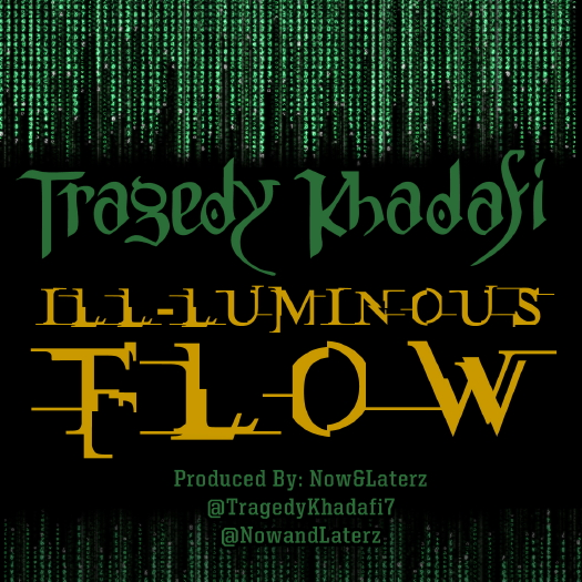 Tragedy Khadafi - &quot;Ill-Luminous Flow&quot;