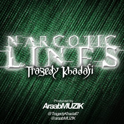 "Tragedy Khadafi - ""Narcotic Lines"""