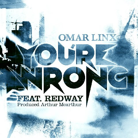 Omar Linx f/Redway &quot;You&#039;re Wrong&quot; (MP3)