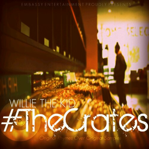 "Willie The Kid - ""#TheCrates"" (Mixtape)"