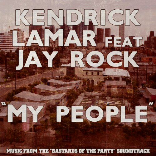 "Kendrick Lamar - ""My People"" (feat. Jay Rock)"