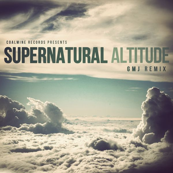 "Supernatural - ""Altitude (GMJ Remix)"""