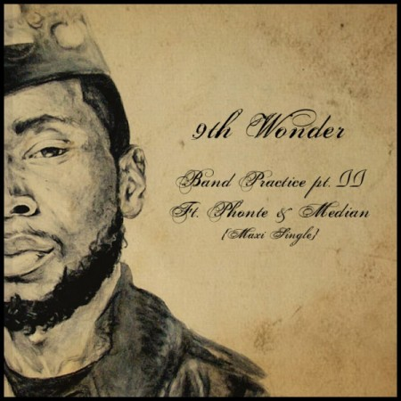 "9th Wonder - ""Band Practice Pt. 2"" (feat. Phonte + Median)"
