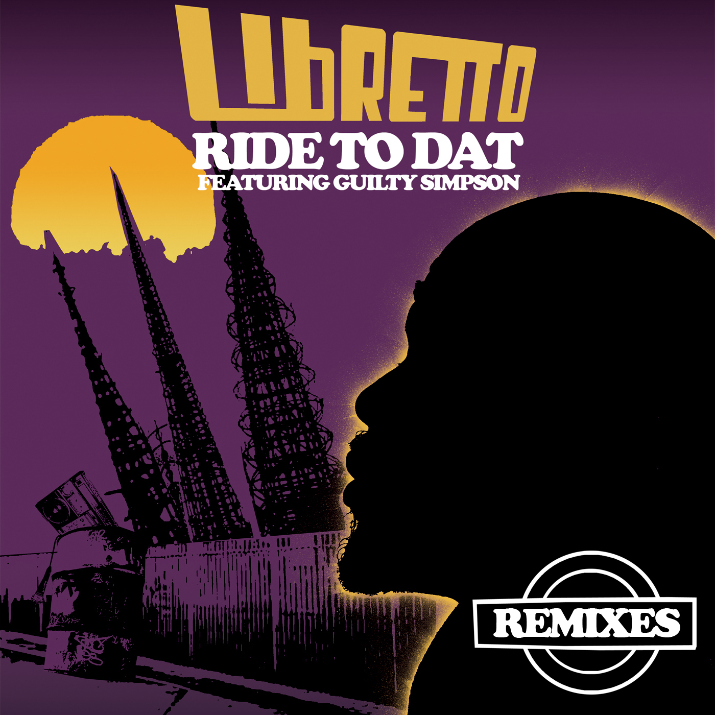 Libreto - &quot;Ride To Dat (Remix)&quot; (feat. Guilty Simpson)