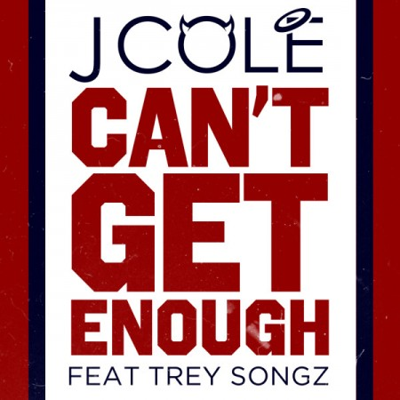 "J. Cole - ""Can't Get Enough"" (feat. Trey Songz)"