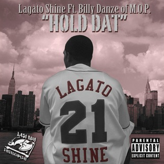Legato Shine - &quot;Hold Dat&quot; (feat. Billy Danze of M.O.P.)
