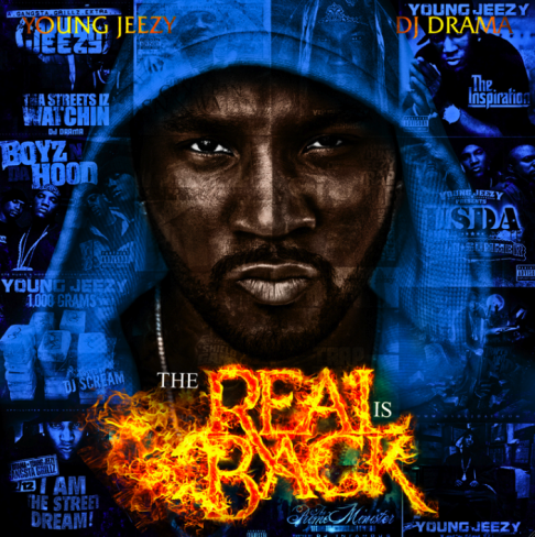 "Young Jeezy + DJ Drama - ""The Real Is Back"""