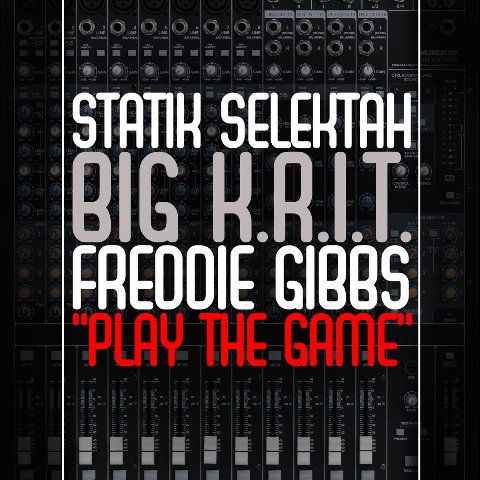 "Statik Selektah - ""Play The Game"" (feat. Big K.R.I.T. + Freddie Gibbs)"