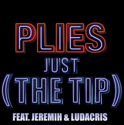 "Plies - ""Just The Tip"" (feat. Ludacris & Jeremih)"
