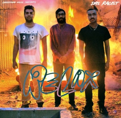 "Das Racist - ""Relax"" - @@@ (Review)"