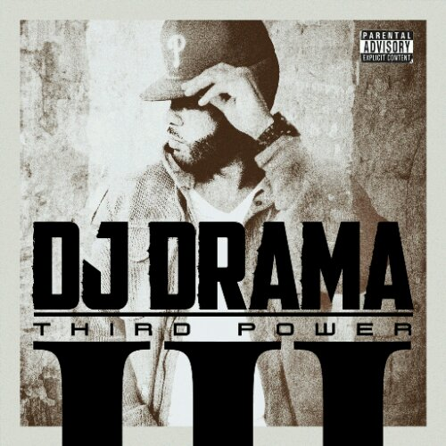 "DJ Drama - ""Third Power"" Cover Artwork + Tracklist"