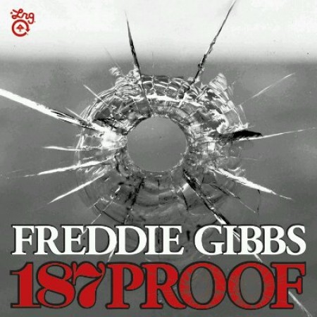 """Freddie Gibbs - """"187 Proof"""""""