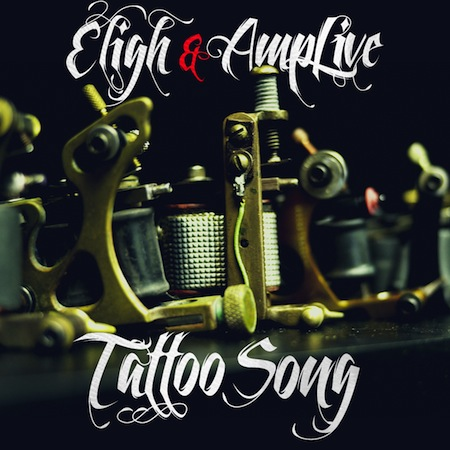 "Eligh & Amp Live - ""Tattoo Song"""