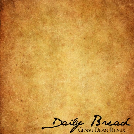 "Daily Bread - ""The Note (Gensu Dean Remix)"""