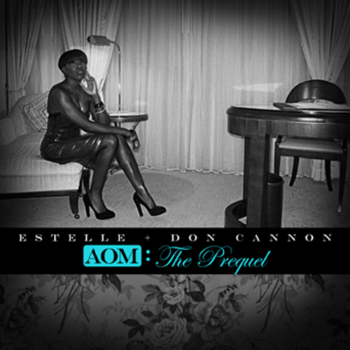 "Estelle + Don Cannon - ""AOM: The Prequel"" Mixtape"