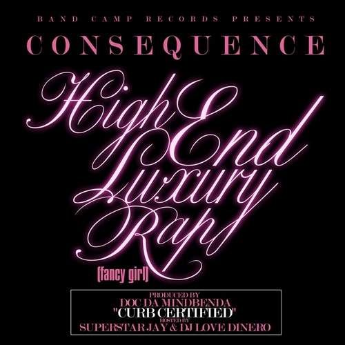 "Consequence - ""High End Luxury Rap (Fancy Girl)"""