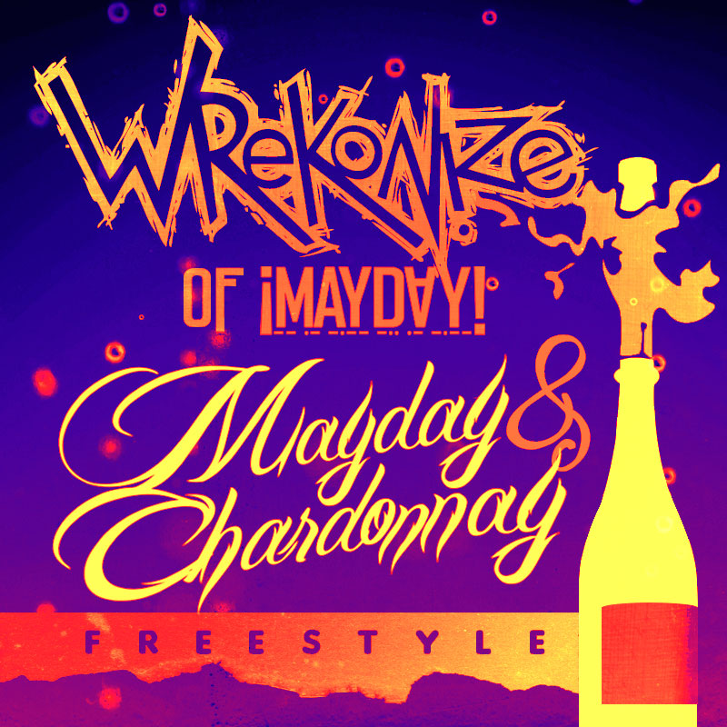 "Wrekonize (!MayDay!) - ""Marvin Gaye & Chardonnay (Freestyle)"""