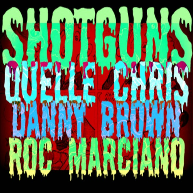 "Quelle Chris - ""Shotgun"" (feat. Danny Brown + Roc Marciano)"