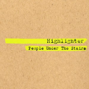 "People Under The Stairs Returning With ""Highlighter"" LP, On Oct. 15th."