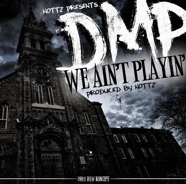 "D.M.P. - ""We Ain't Playin"" (Produced by Nottz)"