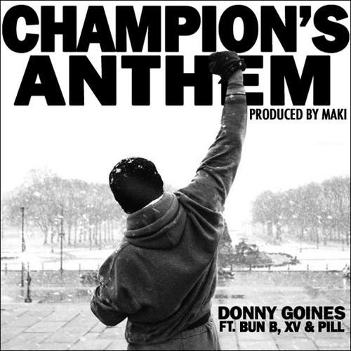 "Donny Goines - ""Champions Anthem"" (feat. Bun B, XV, Pill, DJ Corbett)"