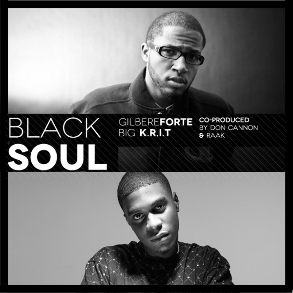 "Gilbere Forte' + Big K.R.I.T. – ""Black Soul"""