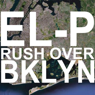 "El-P - ""Rush Over Brooklyn"""