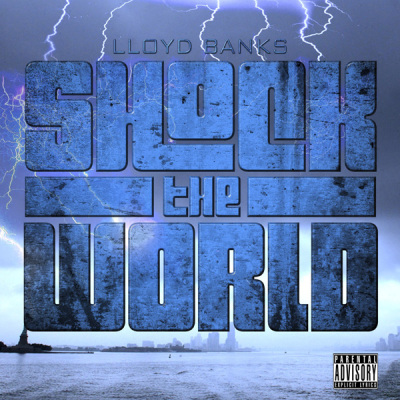 "LLoyd Banks - ""Shock The World"""