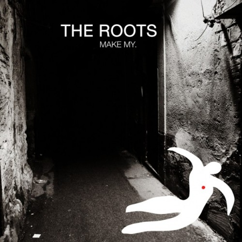 "The Roots - ""Make My"" (feat. Big K.R.I.T.)"