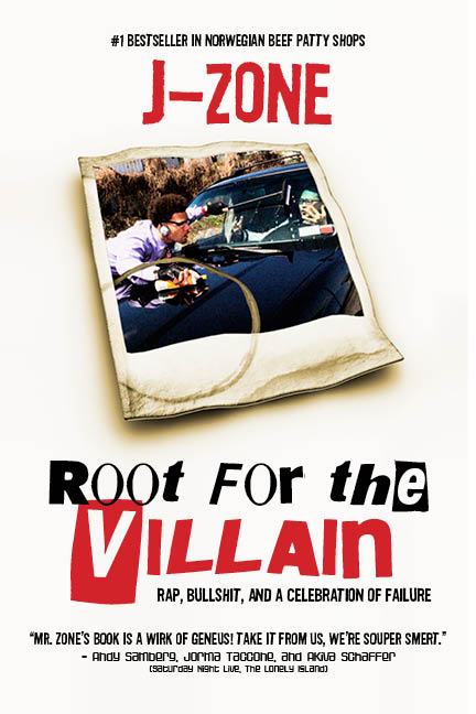 "J-Zone  Pens New Book Entitled - ""Root for the Villain: Rap, Bullsh*t and a Celebration of Failure"""