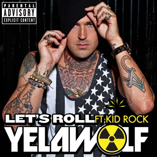"Yelawolf - ""Let's Roll"" (feat. Kid Rock)"