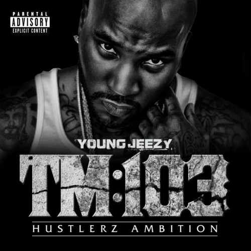 "Young Jeezy - ""TM103: Hustlerz Ambition"" Album Cover Artwork"