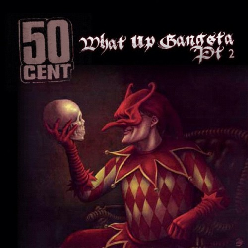 "50 Cent - ""What Up Gangsta Pt. 2"""