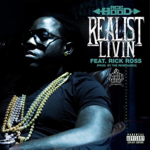 "Ace Hood - ""Realist Livin"" (feat. Rick Ross)"