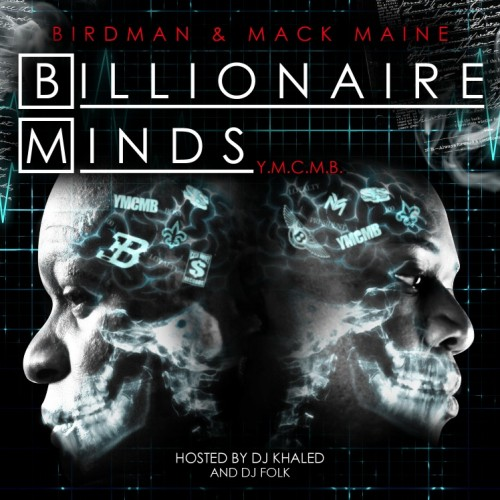 "Birdman + Mack Maine - ""Billionaire Minds"" (Mixtape)"