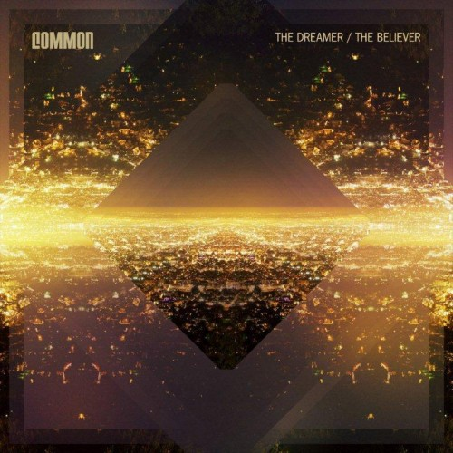 "Common ""The Dreamer, The Believer"" Cover Artwork + Tracklist"