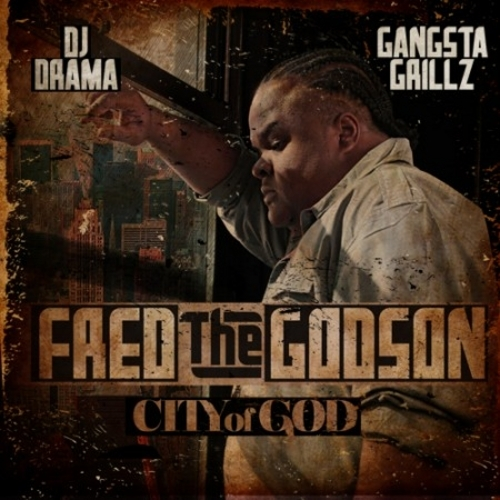 "Fred The Godson + DJ Drama - ""City Of God"""