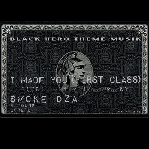 "Smoke DZA - ""I Made You (First Class)"" (feat. K-Young + Lore'l)"