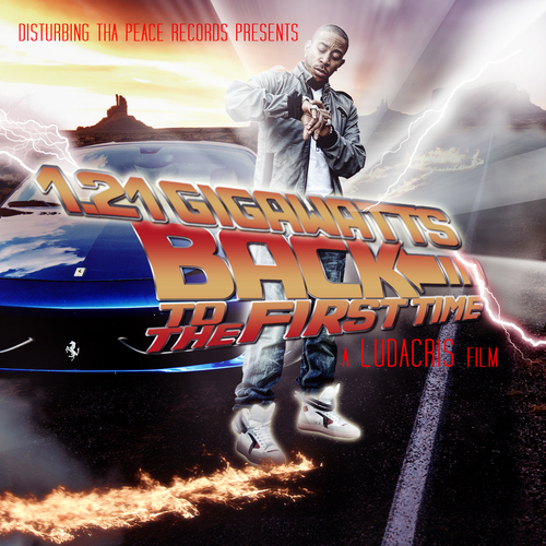 "Ludacris - ""1.21 Gigawatts: Back To The First Time"" Cover Artwork + Tracklist"