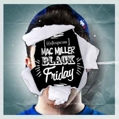 "Mac Miller - ""Black Friday"" (Mixtape)"