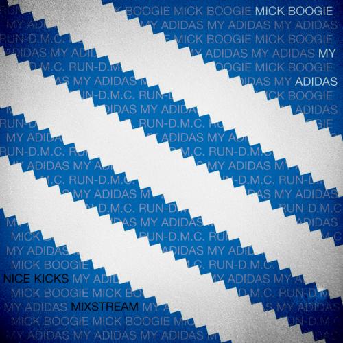 "Mick Boogie - ""My Adidas"" (Mixtape)"