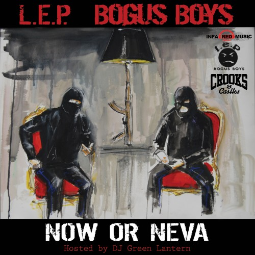 "L.E.P. Bogus Boys - ""Now Or Neva"" (Mixtape)"