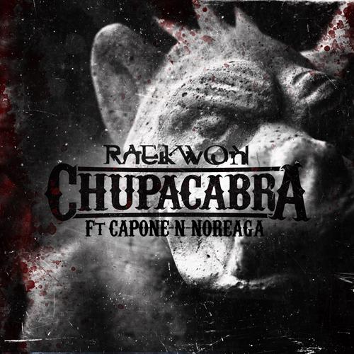 """Raekwon - """"Chupacabra"""" (feat. Capone-N-Noreaga)"""
