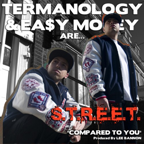 "S.T.R.E.E.T. (Termanology + Ea$y Money) - ""Compared To You"""
