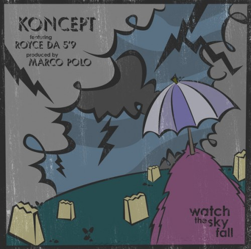 "Koncept - ""Watch The Sky Fall"" (feat. Royce Da 5'9; Prod. Marco Polo)"