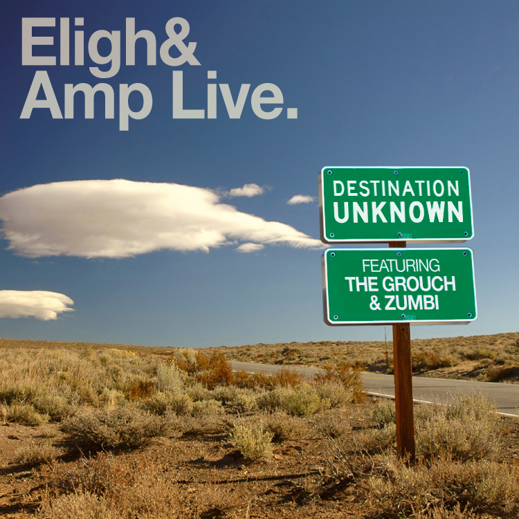 "Eligh + Amp Live - ""Destination Unknown"" (feat. The Grouch + Zumbi)"