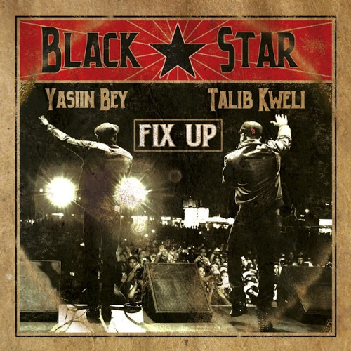 "Blackstar (Yasiin Bey + Talib Kweli) - ""Fix Up"" (prod. Madlib)"